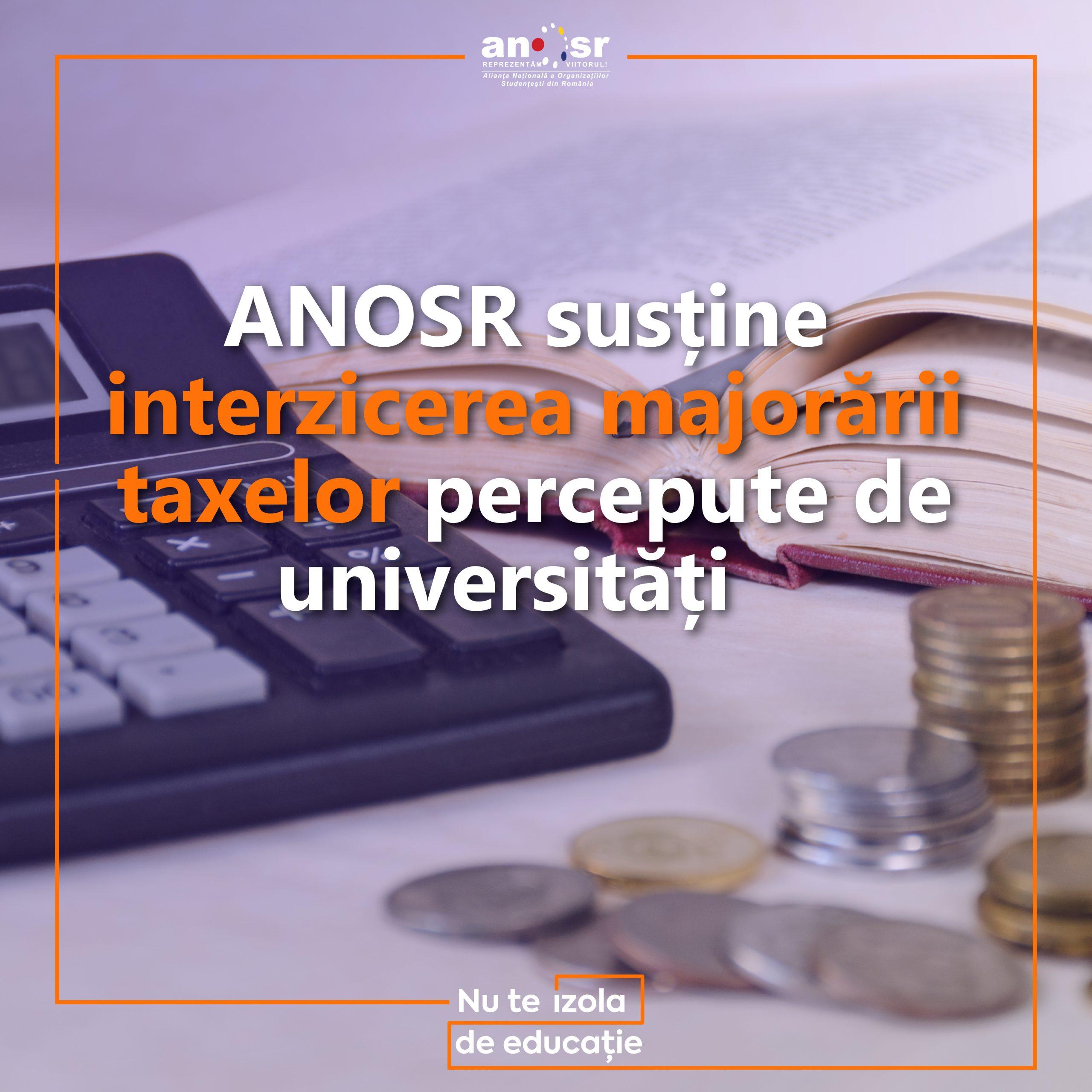 ANOSR susține interzicerea majorării taxelor percepute de universități