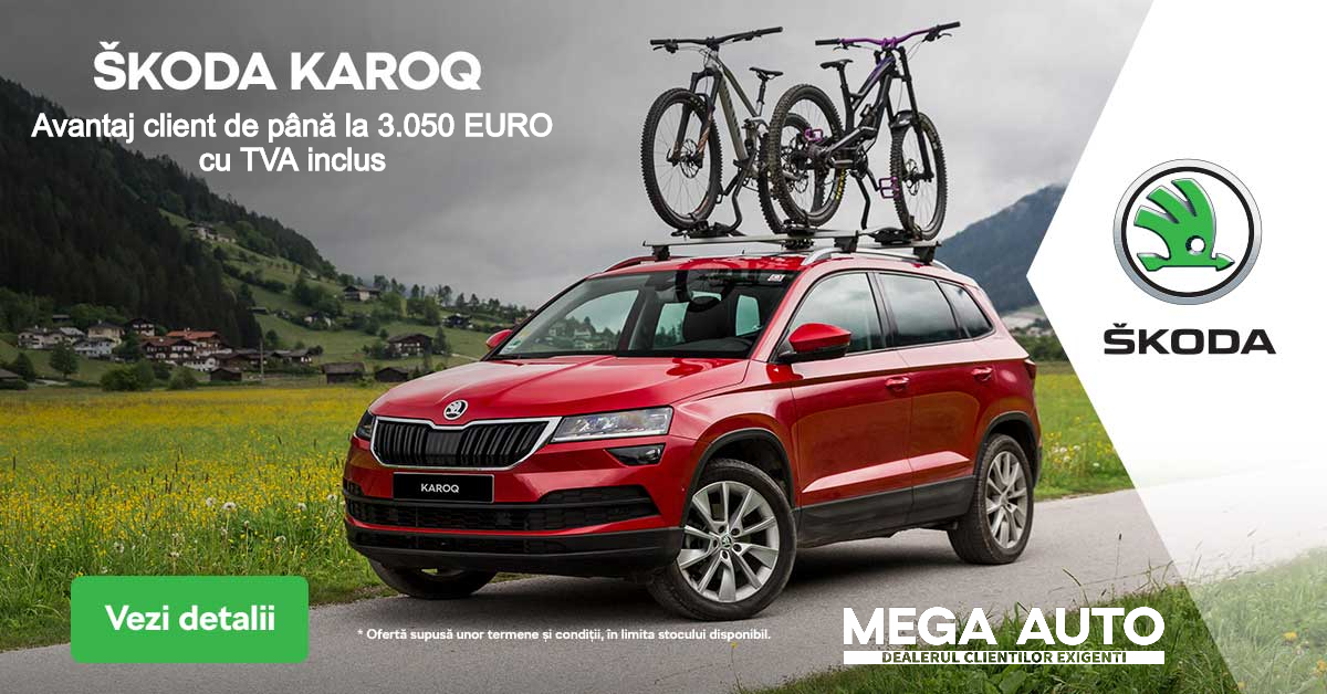 Oferta lunii iulie la Mega Auto – ŠKODA Iași: Avantaj client de până la 3.035 EURO cu TVA inclus pentru modelele ŠKODA KAROQ și ŠKODA SCALA