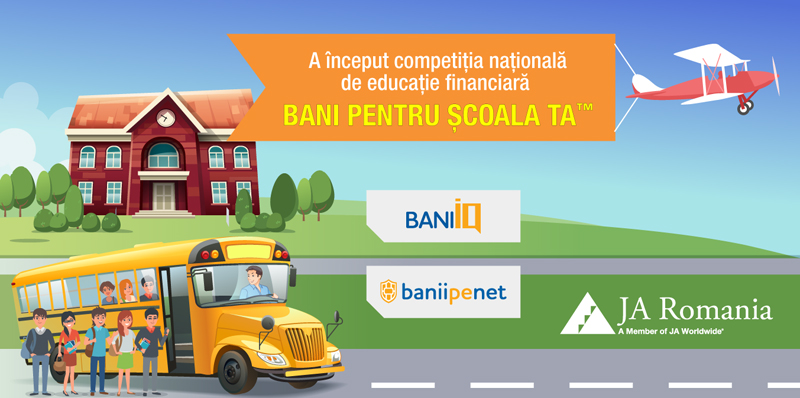 """A început a cincea ediție a competiției naționale de educație financiară """"Bani pentru școala ta"""""""