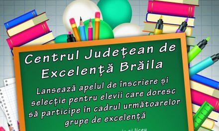 Selecţie de profesori şi elevi pentru Centrul Judeţean de Excelenţă Brăila