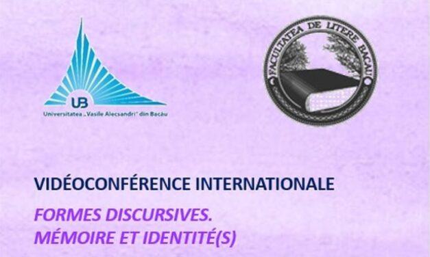 """Facultatea de Litere de la Universitatea """"Vasile Alecsandri"""" din Bacău a organizat Conferinţa Internaţională """"Forme discursive. Memorie și identitate"""""""