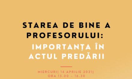 """Comunitatea EduManager.ro: """"Starea de bine a profesorului: Importanța în actul predării"""" este tema webinarului din luna aprilie"""