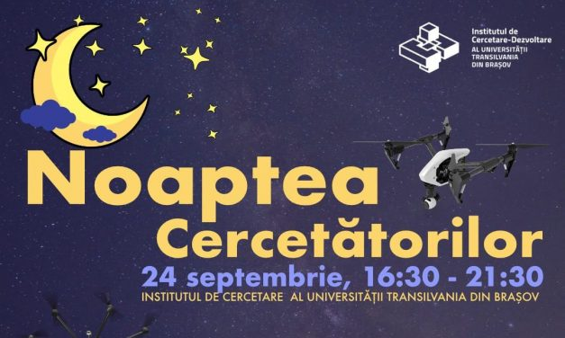 Eveniment dedicat cercetării, la Institutul de Cercetare al Universităţii Transilvania, în Noaptea Cercetătorilor