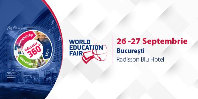 World Education Fair – la Bucureşti, Iaşi şi Timişoara, în perioada 25-28 septembrie