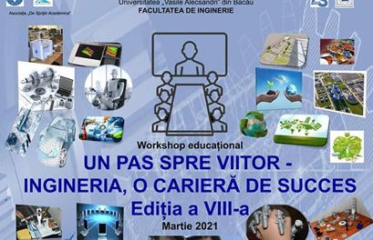 """Facultatea de Inginerie a Universității """"Vasile Alecsandri"""" din Bacău a organizat workshop-ul educațional """"Un pas spre viitor- Ingineria o carieră de succes"""""""