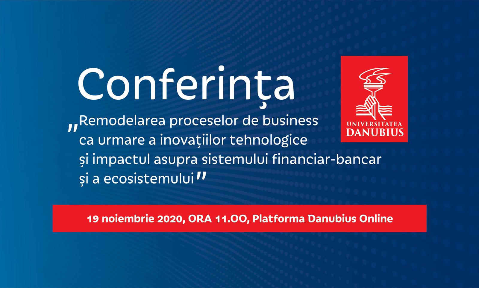 Conferința online despre remodelarea proceselor de business ca urmare a inovațiilor tehnologice, la Universitatea Danubius