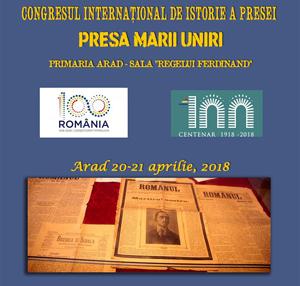 """""""Presa Marii Uniri"""", tema celui de al 11-lea Congres internaţional de istorie a presei de la Arad"""