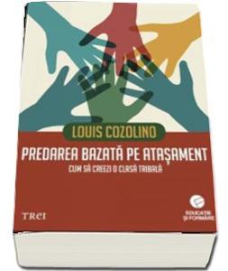 """Predarea bazata pe atasament"", de Louis Cozolino"