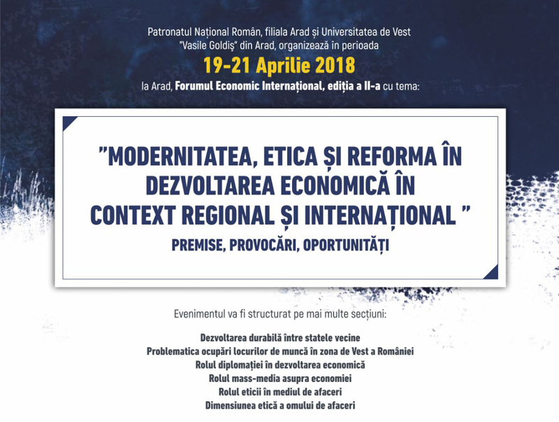 """Forum Economic Internațional, în organizarea Patronatului Naţional Român şi Universitatea de Vest """"Vasile Goldiş"""""""