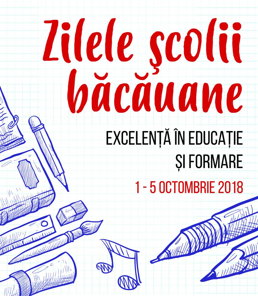 Zilele școlii băcăuane. Excelență în educație și formare: 1-5 octombrie